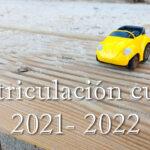 Matriculación curso 2021 – 2022